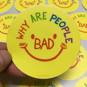 Image of WHY ARE PEOPLE BAD? By Brad Rohloff