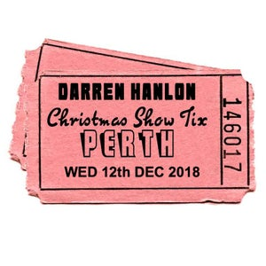 Image of Darren Hanlon - PERTH - WEDNESDAY 12th DEC - $28