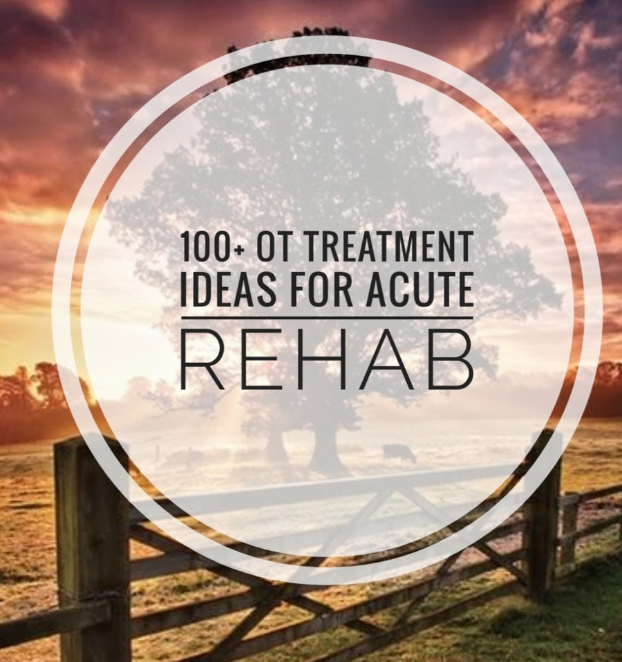 Image of 100+ OT Treatment Ideas for Acute Rehab