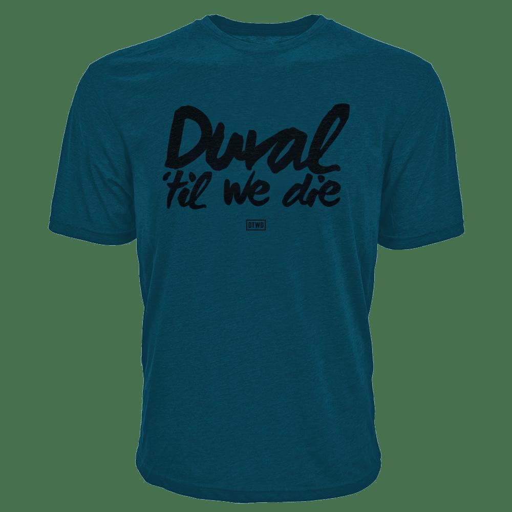 Image of Duval Til We Die - TEAL