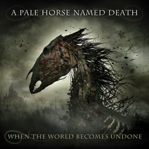 "Image of A Pale Horse Named Death ""When The World Becomes Undone"" LP"