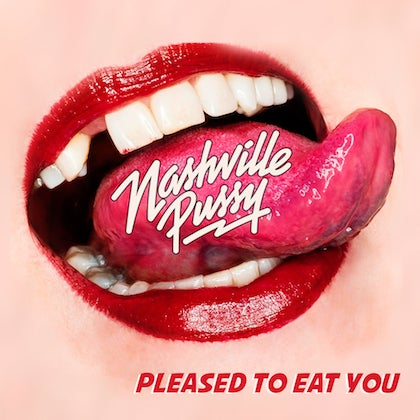 Image of NASHVILLE PUSSY - Pleased To Eat You - Édition Vinyle