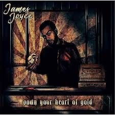 Image of James Joyce - Pawn Your Heart Of Gold CD