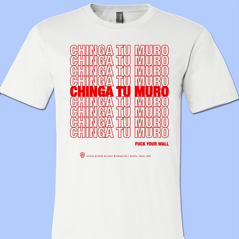 Image of CHINGA TU MURO (thank you tee)