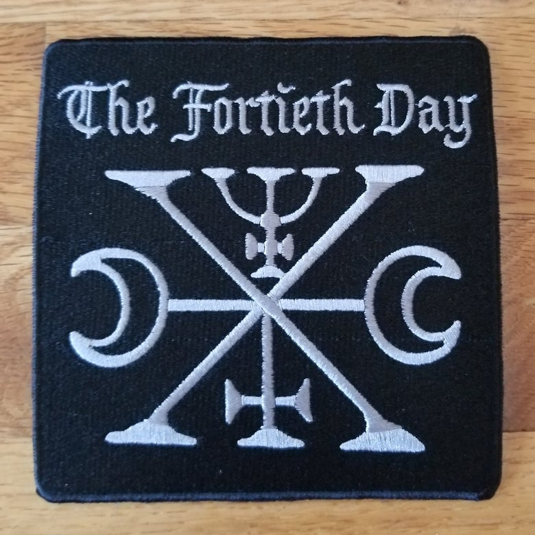 Image of The Fortieth Day - Embroidered Patch