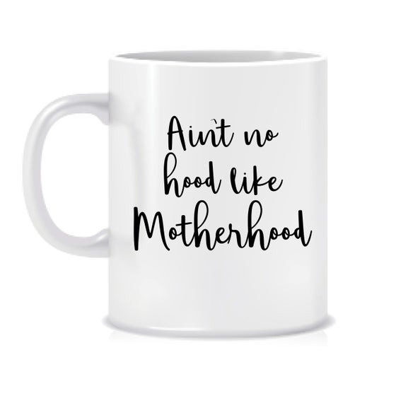 Image of Ain't no hood like motherhood mug
