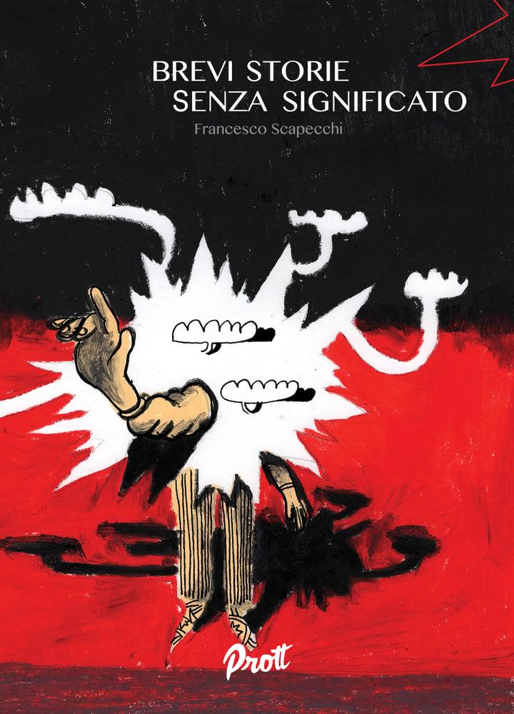 Image of BREVI STORIE SENZA SIGNIFICATO di Francesco Scapecchi