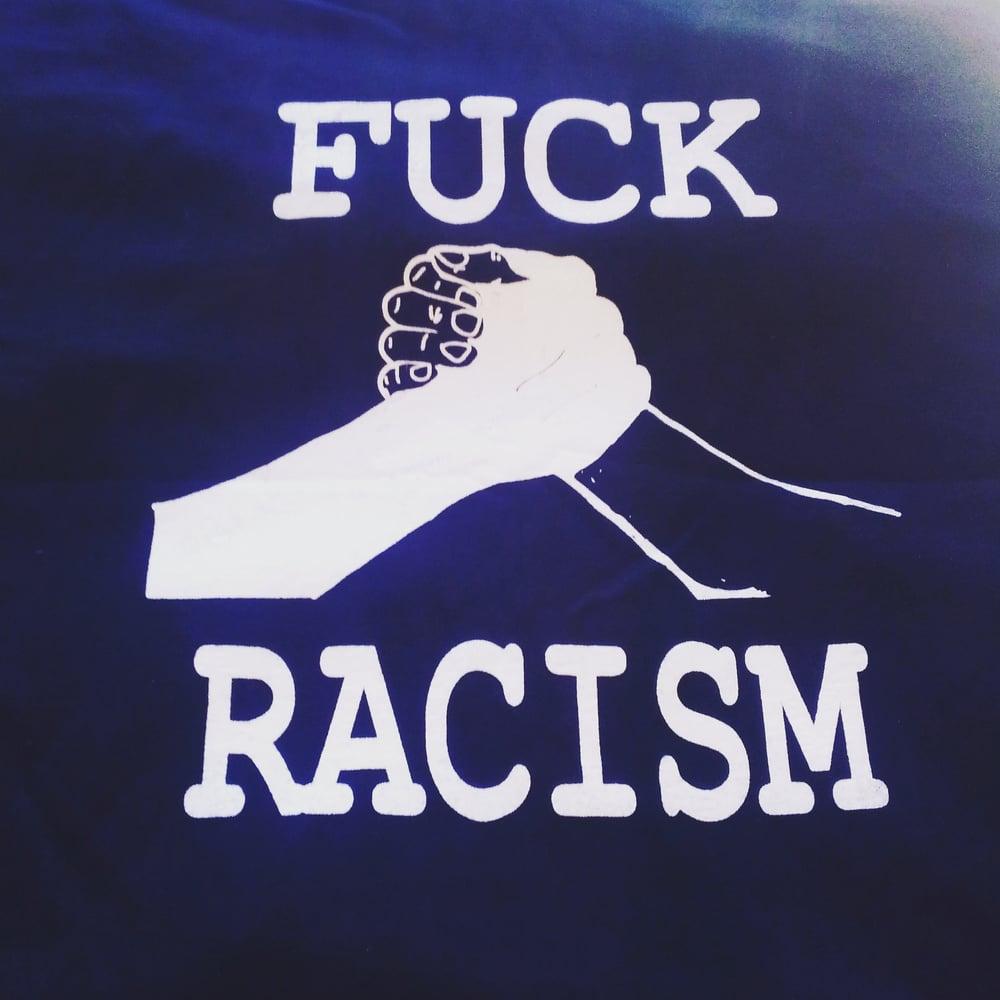 Image of Fuck Racism shirt