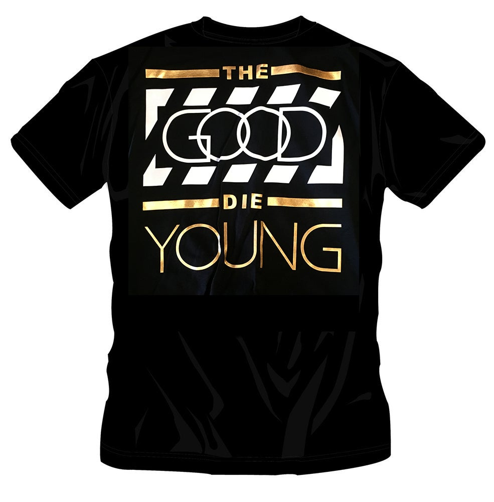 Image of #62 THE GOOD DIE YOUNG TSHIRT