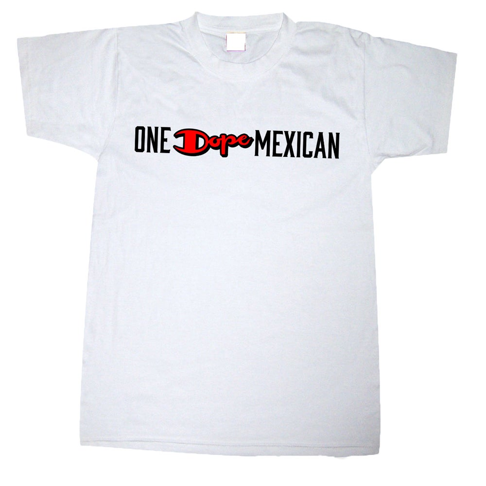 Image of One DOPE Mexican tee white