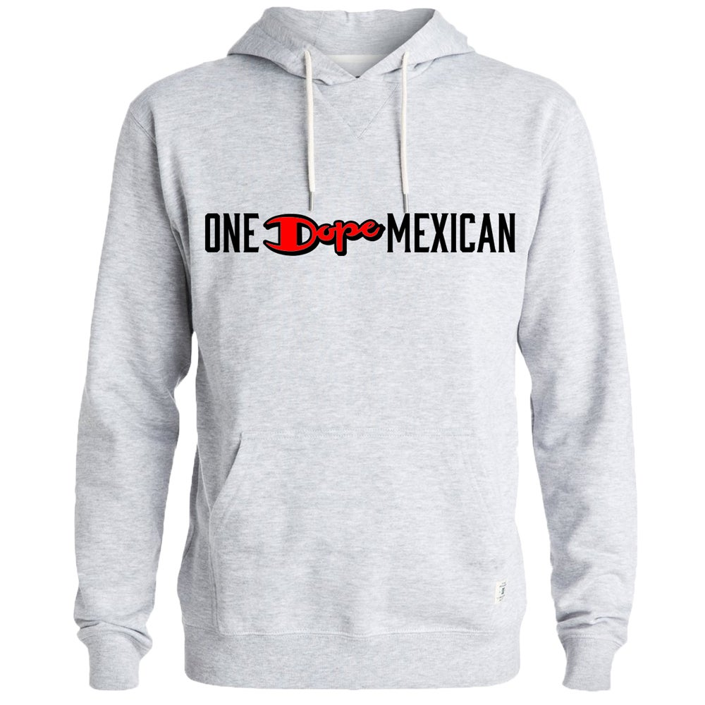 Image of One Dope Mexican hoodie gray