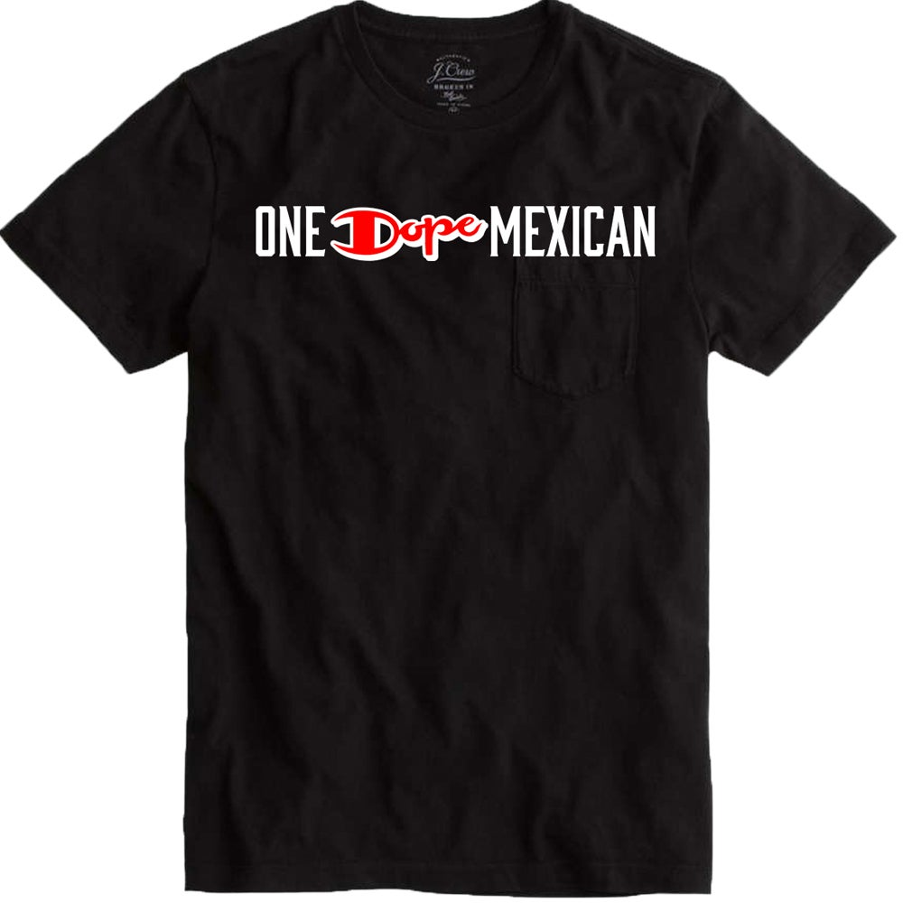 Image of One Dope Mexican tee black