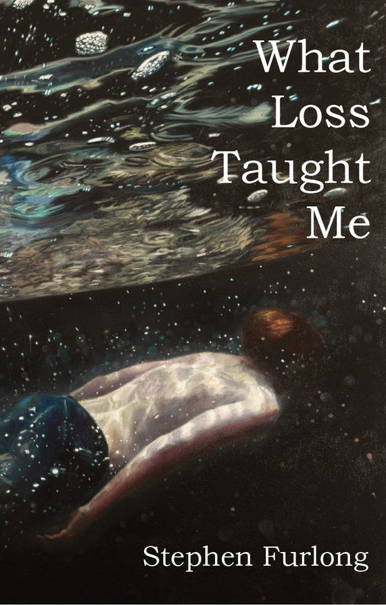 Image of 'What Loss Taught Me' by Stephen Furlong