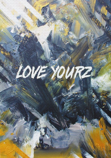 Image of LOVE YOURZ (LIMITED EDITION PRINT)
