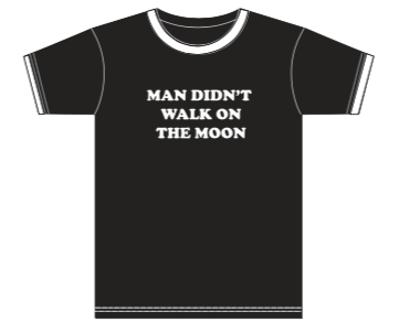 Image of Man Didn't Walk On The Moon T-Shirt