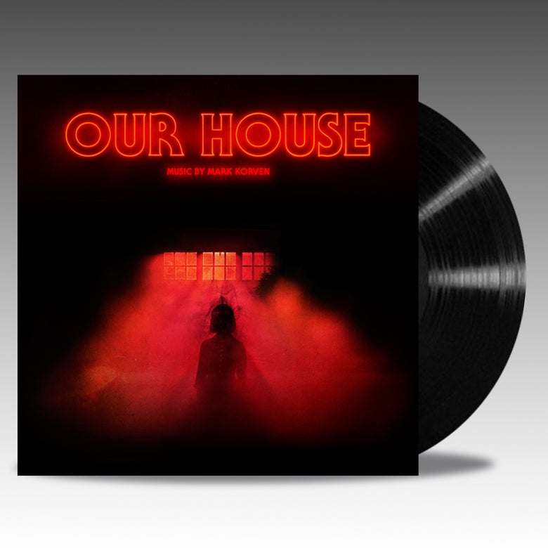 Image of Our House 'Black' Vinyl - Mark Korven
