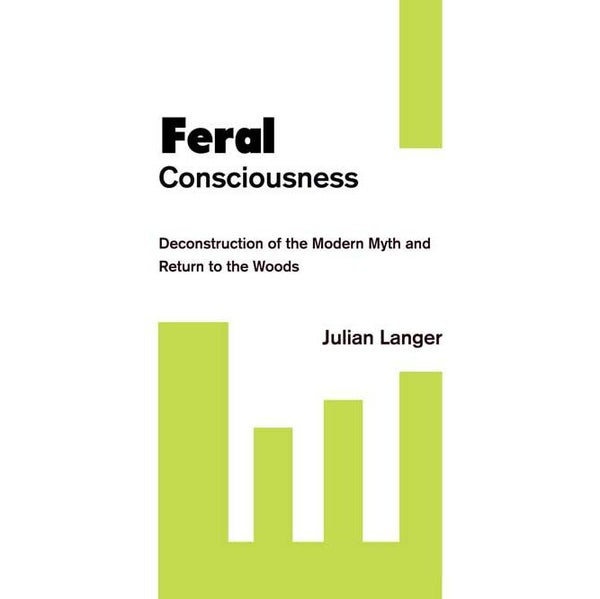 Image of Feral Consciousness: Deconstruction of the Modern Myth and Return to the Woods