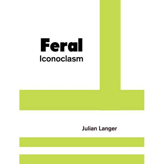 Image of Feral Iconoclasm