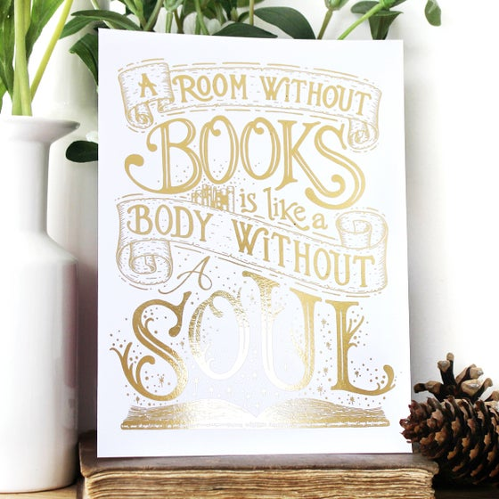 Image of 'A Room Without Books Is Like A Body Without A Soul' Gold foiled quote print