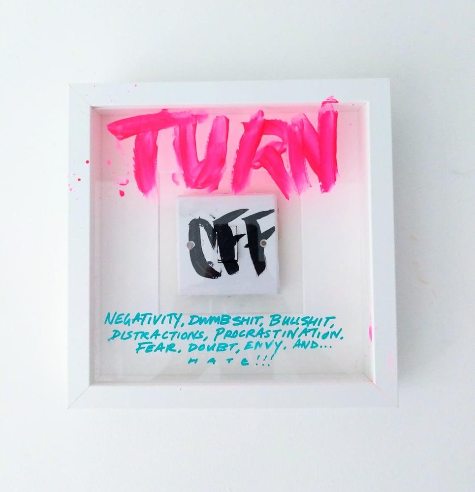Image of TURN OFF... *ORIGINAL*