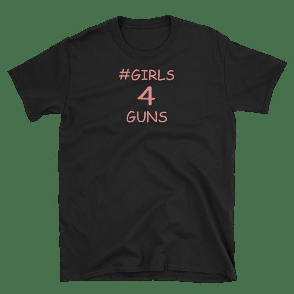 Image of GIRLS 4 GUNS WOMEN'S T SHIRT