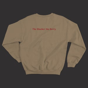 Image of 'The Blacker the Berry' sweatshirt (sandstone)