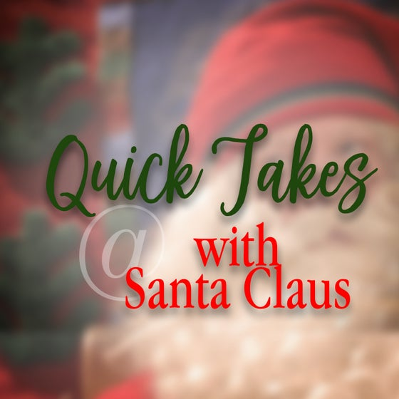 Image of Santa Quick Takes (with Live Santa on this year's set for Santa)