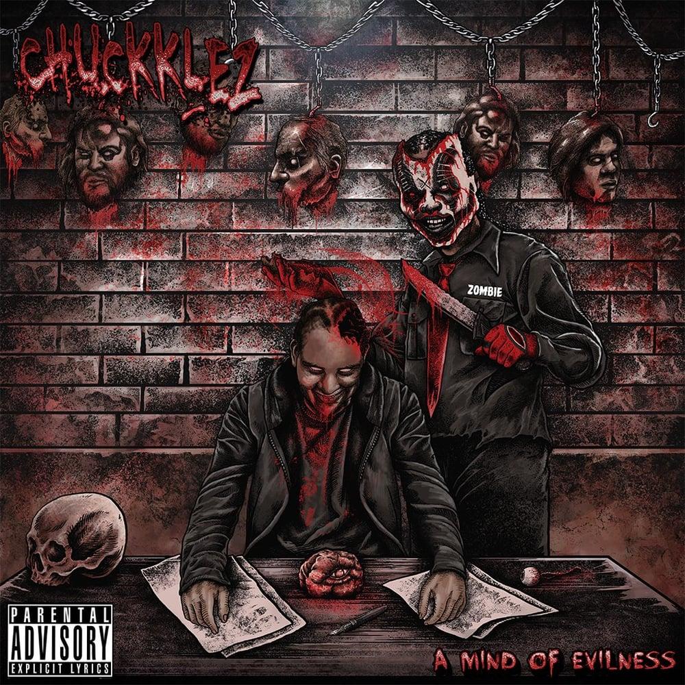 """Image of Chuckklez """"A MIND OF EVILNESS"""""""