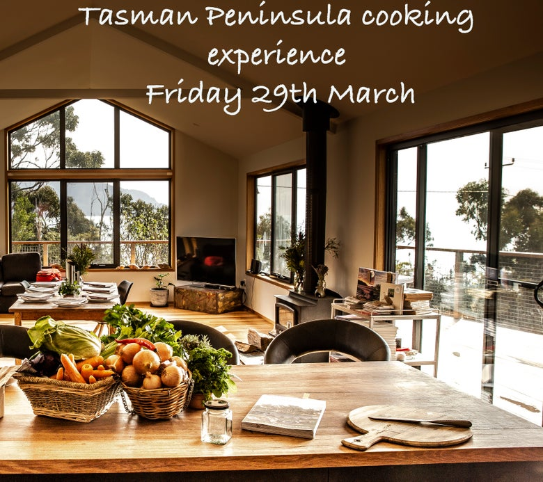 Image of Tasman Peninsula cooking experience Friday 29th March