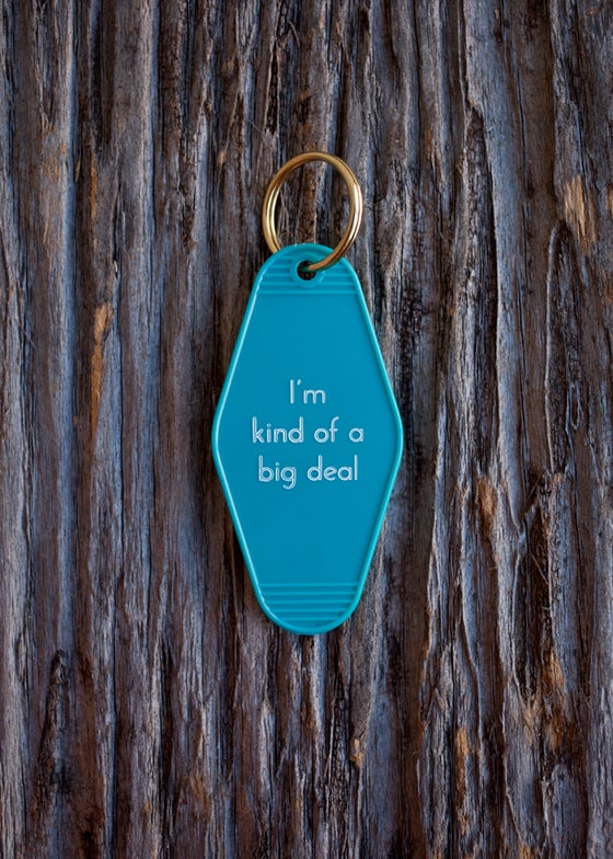Image of i'm kind of a big deal keytag