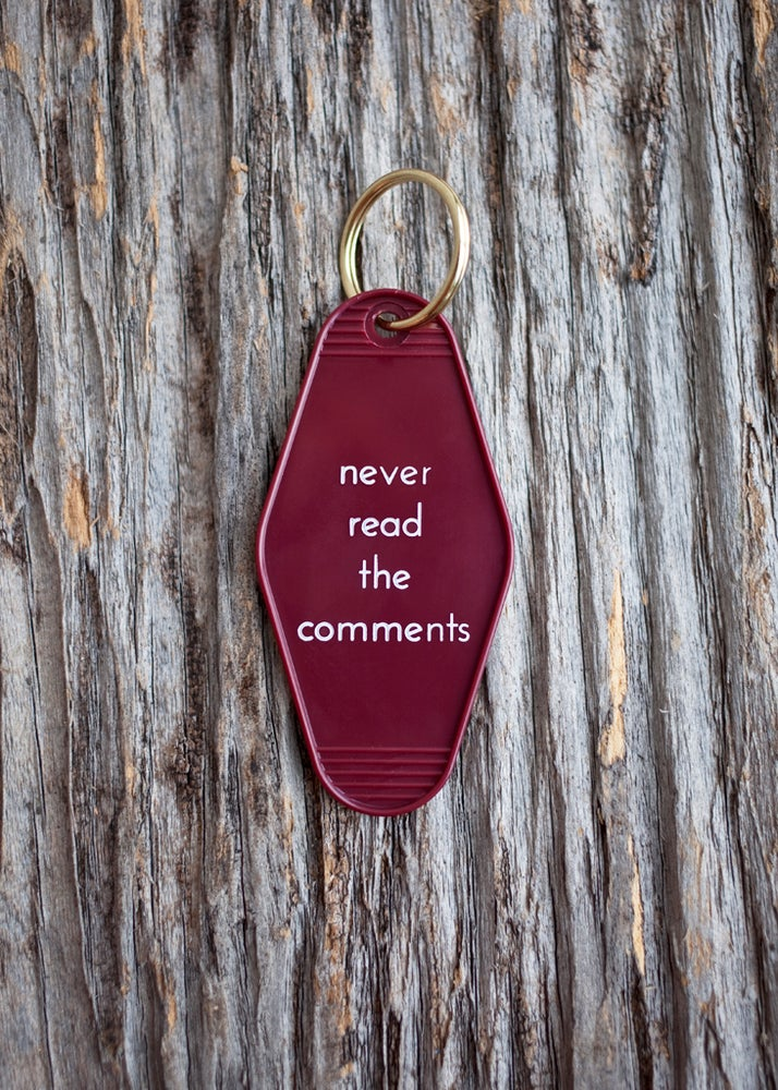 Image of never read the comments keytag