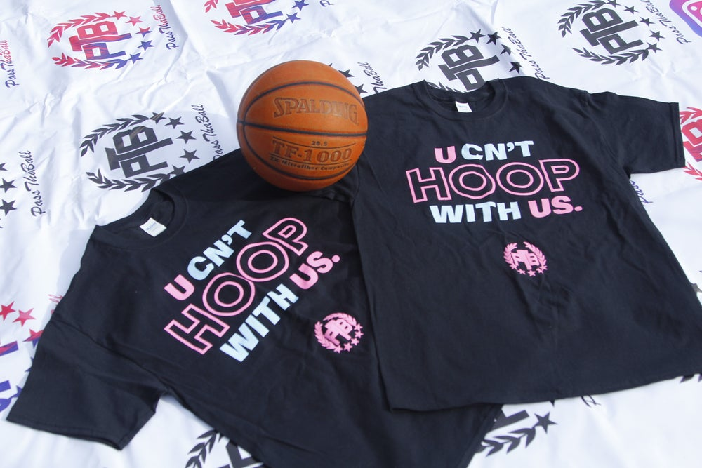 Image of U CN'T HOOP WITH US TEE