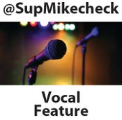 Image of SupMikecheck Vocal Feature