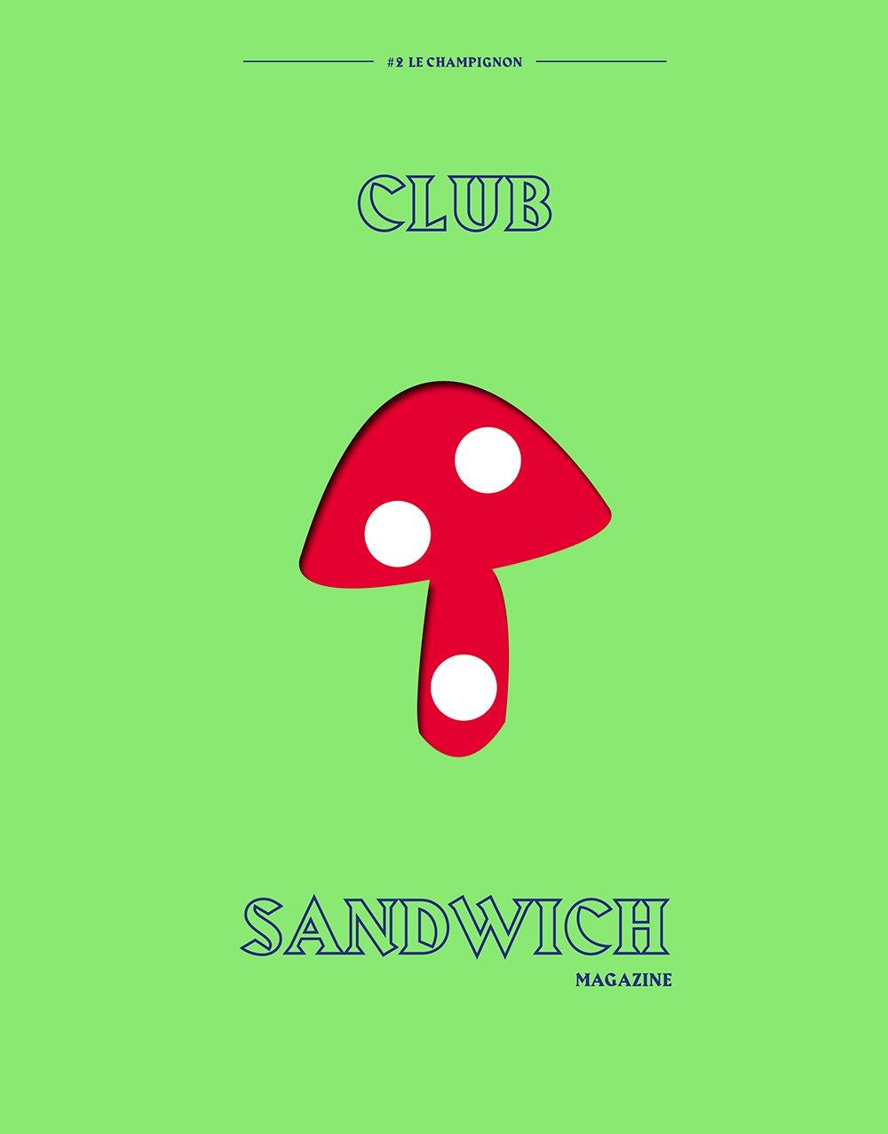 Image of Club Sandwich #2 LE CHAMPIGNON
