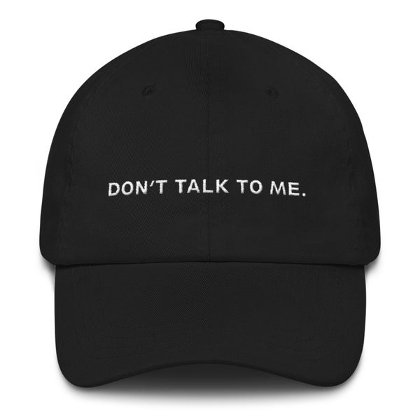 Image of Don't Talk To Me (Black Dad Hat)