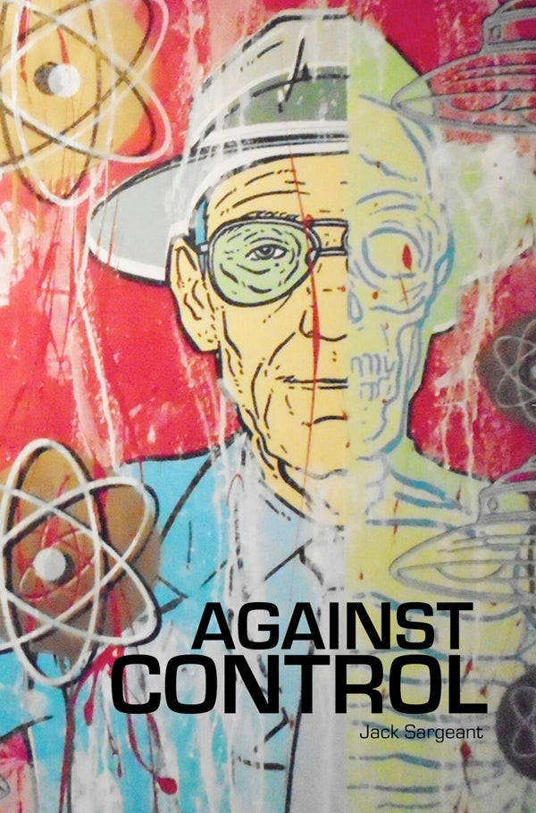 Image of AGAINST CONTROL - Jack Sargeant