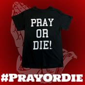 Image of Pray Or Die! T-shirt Black/White