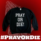 Image of Pray Or Die! Crew Neck Sweatshirt Black/White