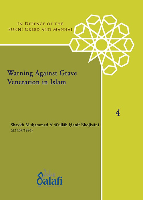 Image of Warning Against Grave Veneration in Islam - Shaykh Muhammad Ata'Allah Hanif Bhojiyani (d.1407/1987)