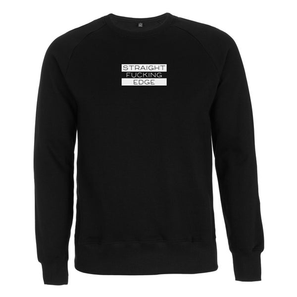 "Image of ""STRAIGHT FUCKING EDGE"" | Sweatshirt | black | sxe | bio | organic | xvx | fairtrade |"