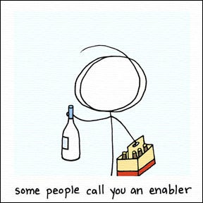 Image of some people call you an enabler