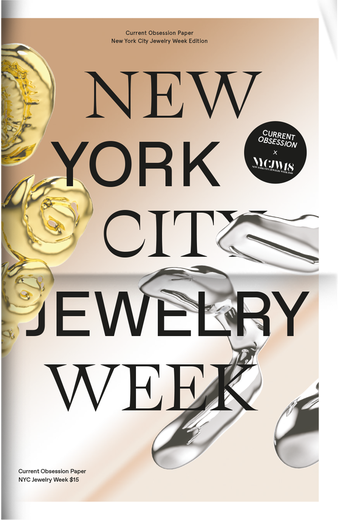 Image of #6 CURRENT OBSESSION PAPER FOR NEW YORK CITY JEWELRY WEEK