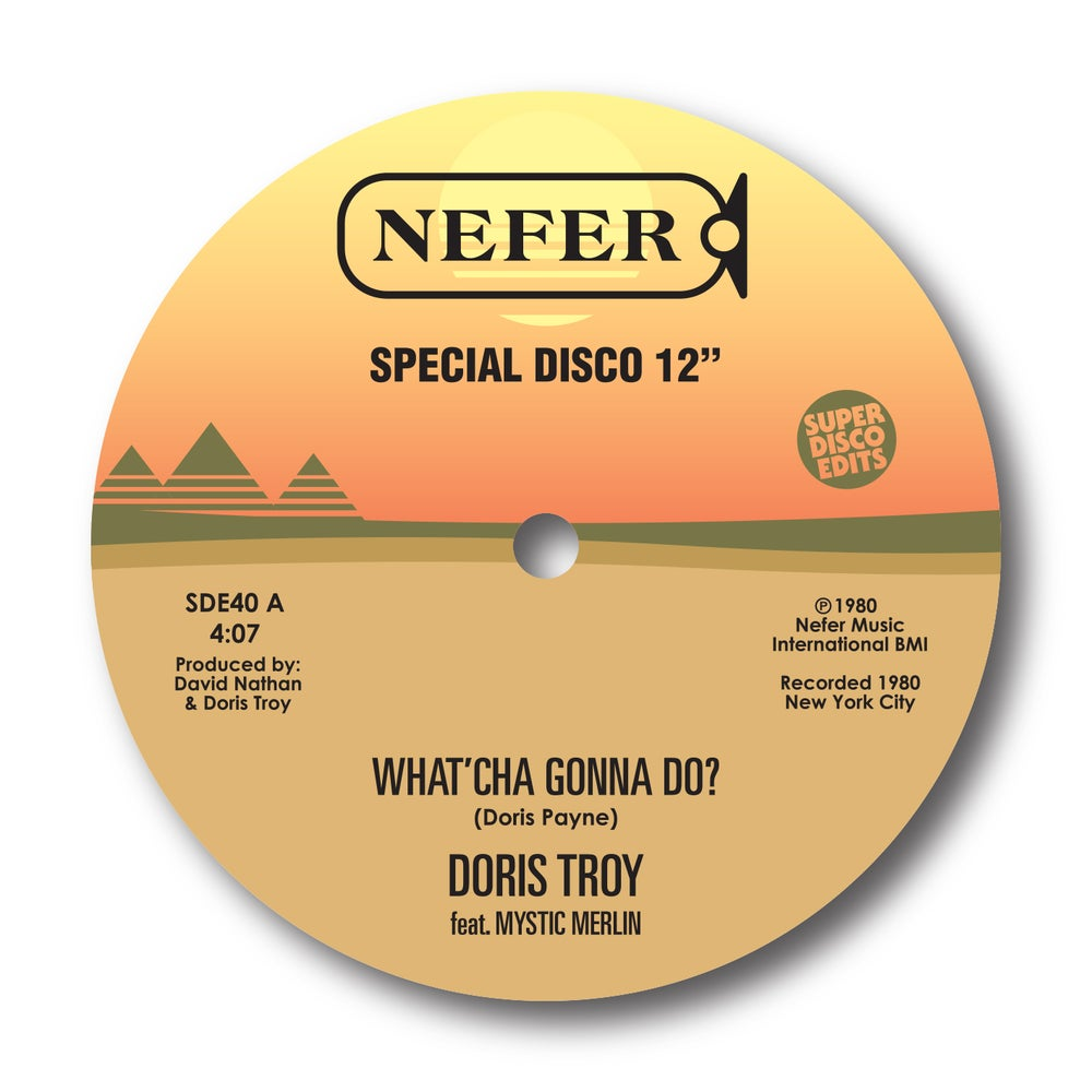 "Image of Doris Troy Feat Mystic Merlin ""What'cha gonna do""/""You got me baby"" Nefer Pre order 12"