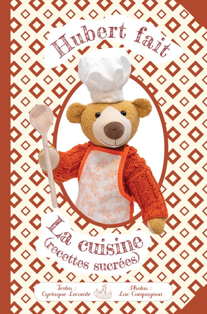 """Image of """"Hubert fait la cuisine (recettes sucrées)"""""""
