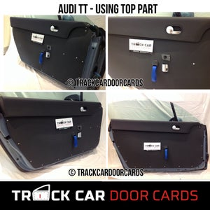 Image of Audi TT mk1 - Using top piece of original door card - Track Car Door Cards