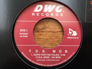 """Image of T.D.S. Mob - Dope For The Folks / Crushin' Em 7"""""""