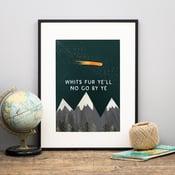 Image of Whits fur ye'll no go by ye (print)
