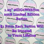 Image of 2018 Limited Edition #IllGoWithYou Button