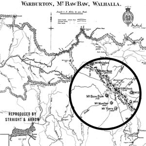 Image of Warburton, Mt Baw Baw and Walhalla, 1907 (A2, black on white)