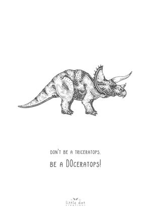 Image of Don't be a triceratops... Be a DOceratops!